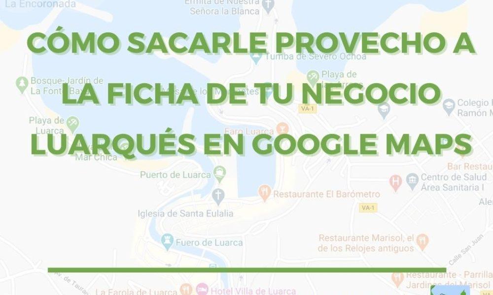 aprovechar-ficha-google-maps-luarca